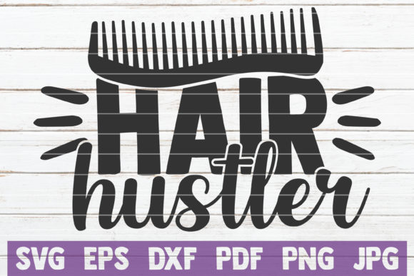 Download Free Hair Hustler Graphic By Mintymarshmallows Creative Fabrica for Cricut Explore, Silhouette and other cutting machines.