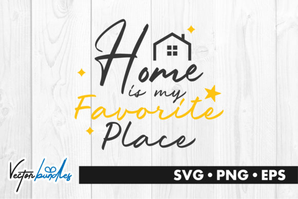 Download Free Home Is My Favorite Place Quote Graphic By Vectorbundles for Cricut Explore, Silhouette and other cutting machines.