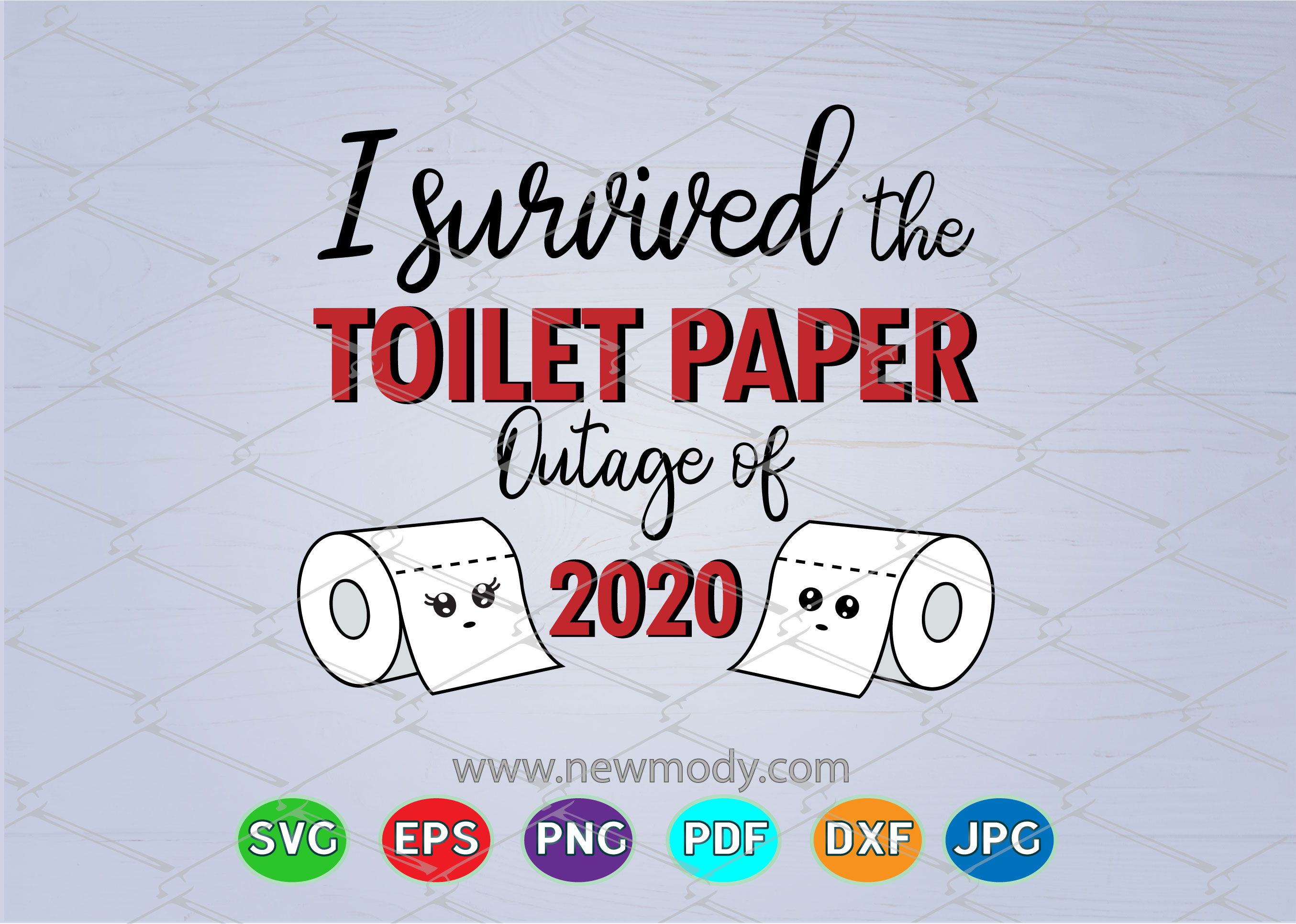 Download Free I Survived The Toilet Paper Outage Graphic By Amitta Creative for Cricut Explore, Silhouette and other cutting machines.