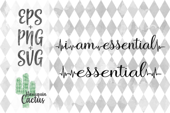 Download Free I Am Essential Graphic By Harlequin Cactus Designs Creative for Cricut Explore, Silhouette and other cutting machines.