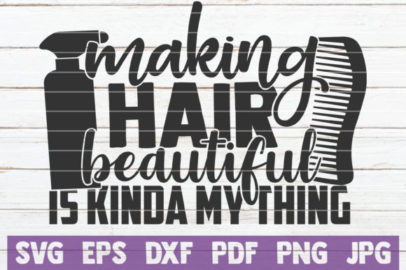 Download Free Making Hair Beautiful Is Kinda My Thing Graphic By for Cricut Explore, Silhouette and other cutting machines.