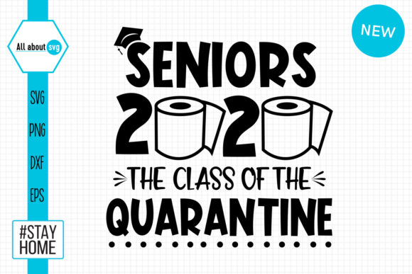 Seniors 2020 The Class Of Quarantine Graphic By All About Svg