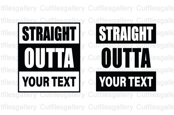 Download Free Straight Outta Custom Graphic By Cutfilesgallery Creative Fabrica for Cricut Explore, Silhouette and other cutting machines.