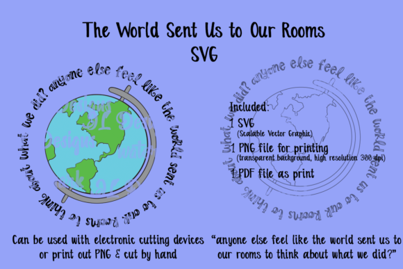Print on Demand: The World Sent Us to Our Rooms Globe   Graphic Crafts By JessasGraphicDesgins