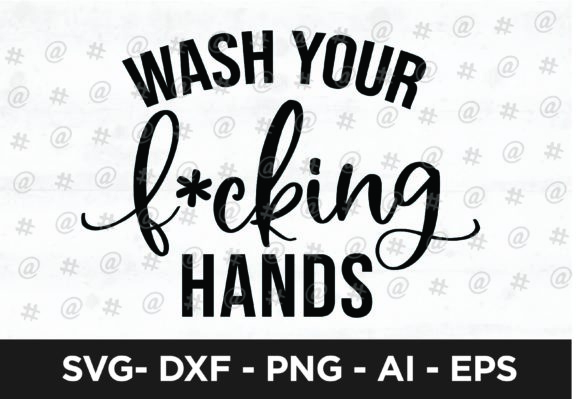Download Free Wash Your Fucking Hands Design Graphic By Spoonyprint Creative for Cricut Explore, Silhouette and other cutting machines.