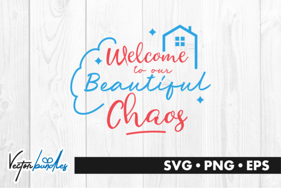 Download Free Welcome To Our Beautiful Chaos Graphic By Vectorbundles for Cricut Explore, Silhouette and other cutting machines.