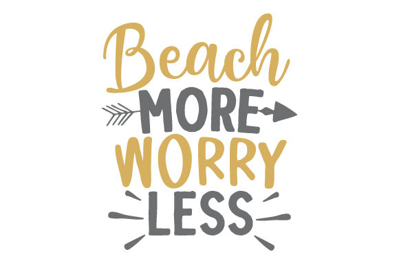 Beach More, Worry Less Summer Craft Cut File By Creative Fabrica Crafts