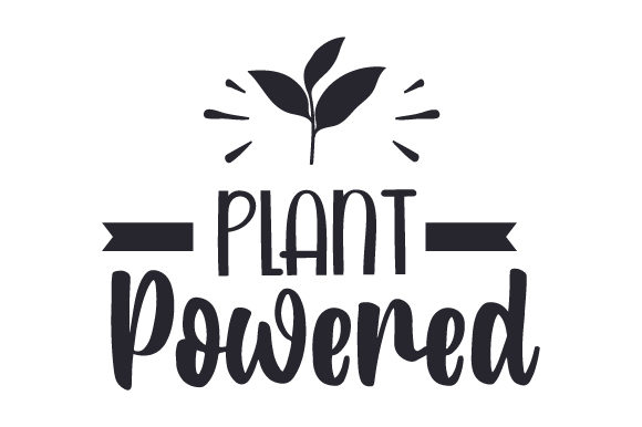 Plant Powered Quotes Craft Cut File By Creative Fabrica Crafts