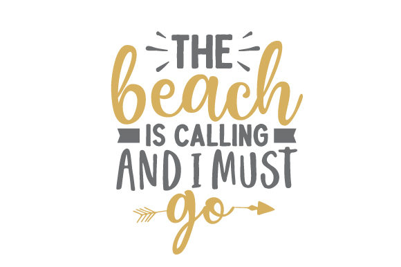 The Beach is Calling and I Must Go Sommer Plotterdatei von Creative Fabrica Crafts