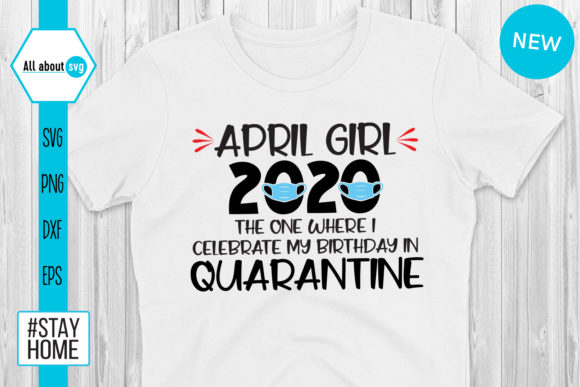 Download Free April Girl 2020 Quarantine Graphic By All About Svg Creative for Cricut Explore, Silhouette and other cutting machines.