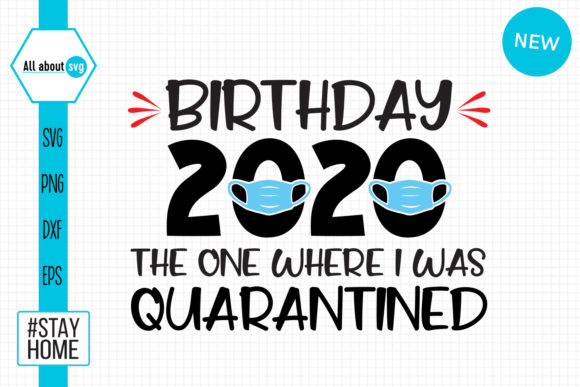 Birthday 2020 Quarantined Svg Graphic Crafts By All About Svg