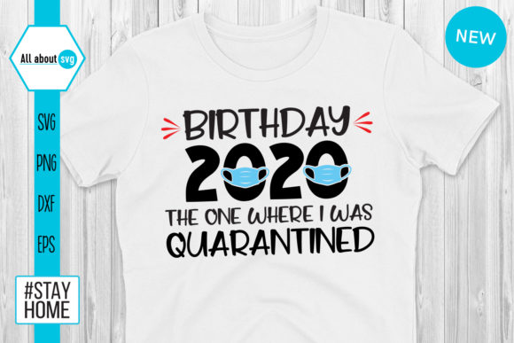 Download Free Birthday 2020 Quarantined Svg Graphic By All About Svg for Cricut Explore, Silhouette and other cutting machines.