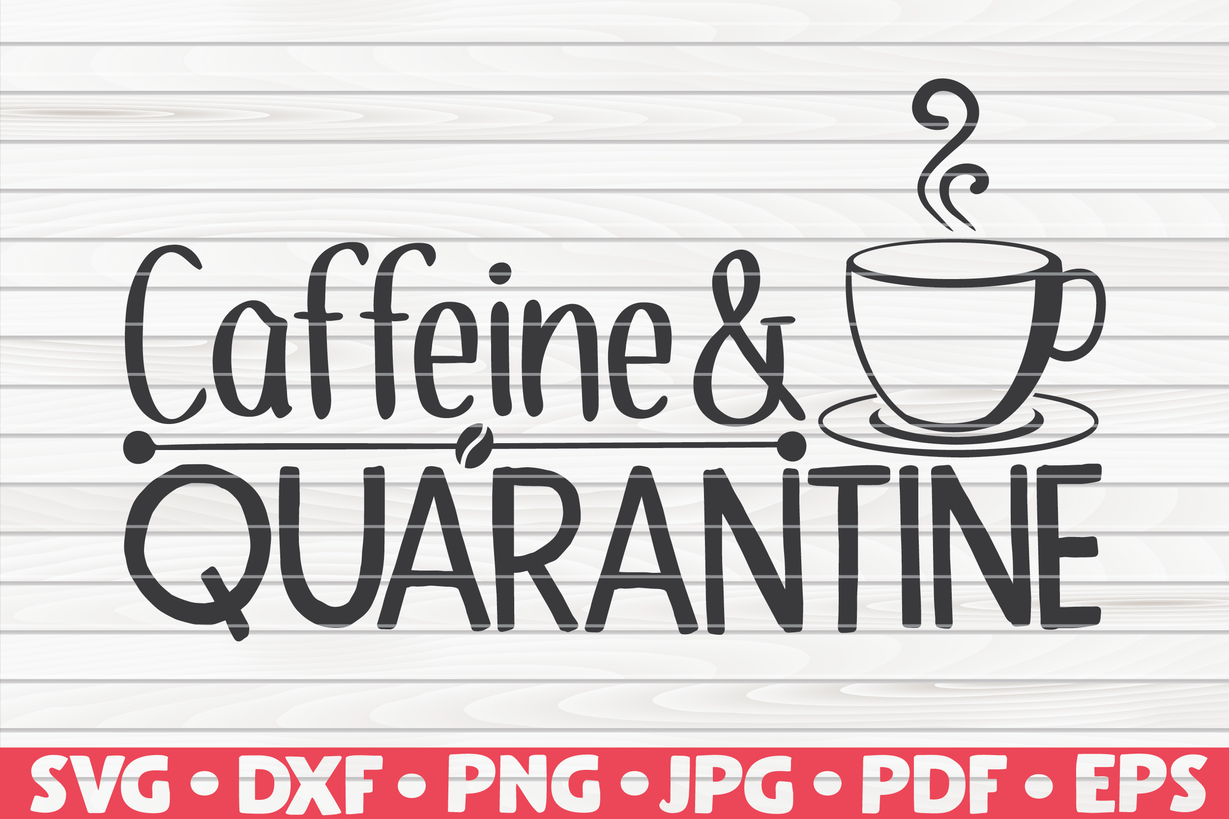 Download Free Caffeine And Quarantine Graphic By Mihaibadea95 Creative Fabrica for Cricut Explore, Silhouette and other cutting machines.
