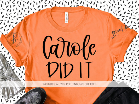 Download Free Carole Did It Graphic By Beckmccormick Creative Fabrica for Cricut Explore, Silhouette and other cutting machines.