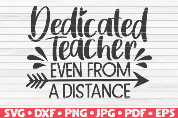 Download Free Dedicated Teacher Even From A Distance Graphic By Mihaibadea95 for Cricut Explore, Silhouette and other cutting machines.