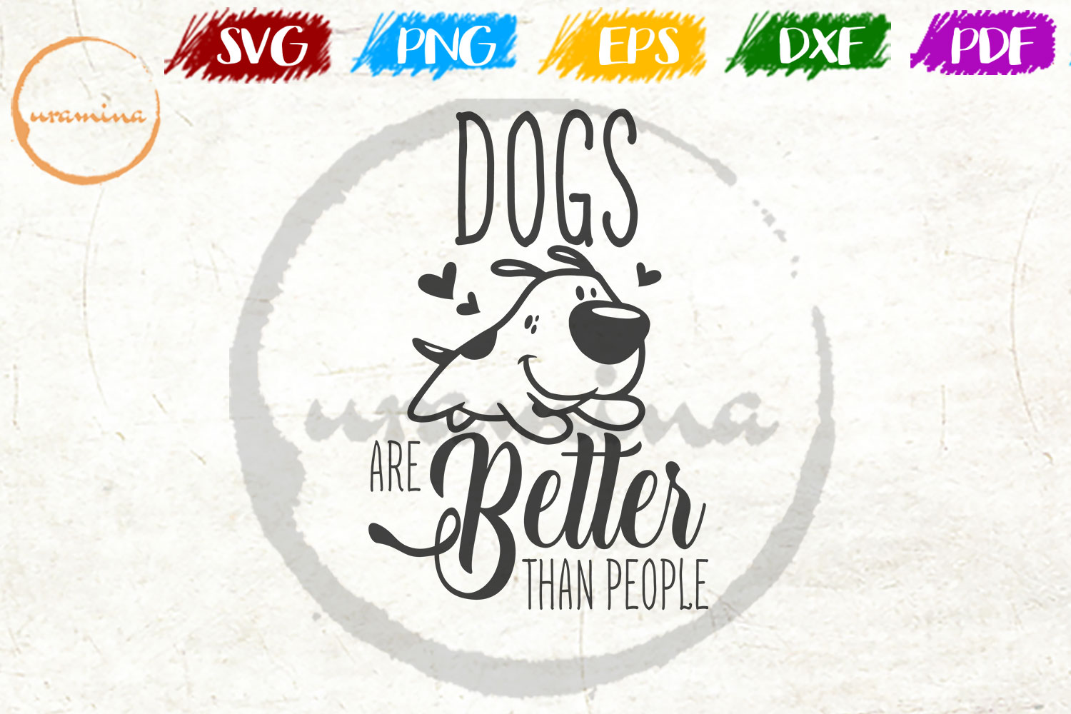 Download Free Dogs Are Better Than People Graphic By Uramina Creative Fabrica for Cricut Explore, Silhouette and other cutting machines.