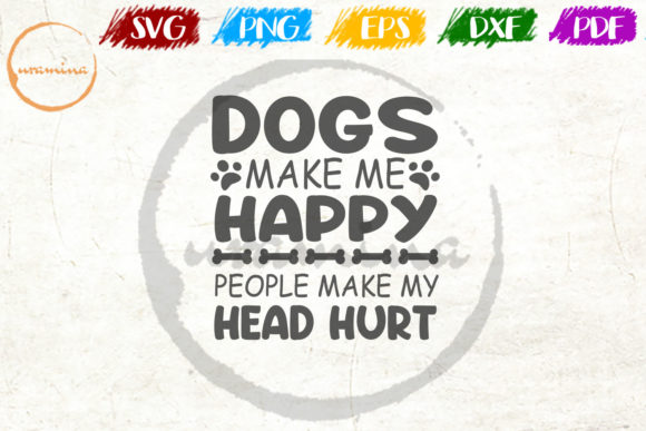 Download Free Dogs Make Me Happy People Make My Head Graphic By Uramina for Cricut Explore, Silhouette and other cutting machines.