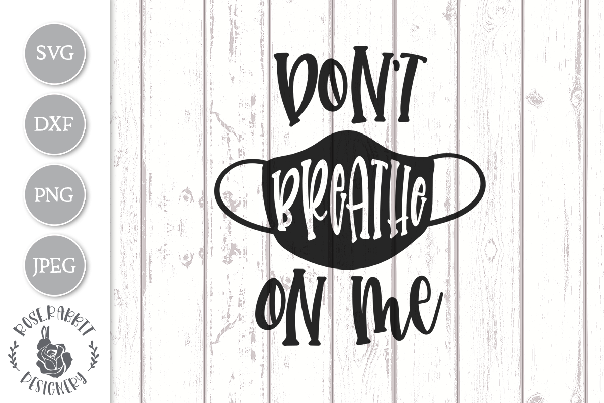 Download Free Don T Breathe On Me Graphic By Rose Rabbit Designery Creative for Cricut Explore, Silhouette and other cutting machines.