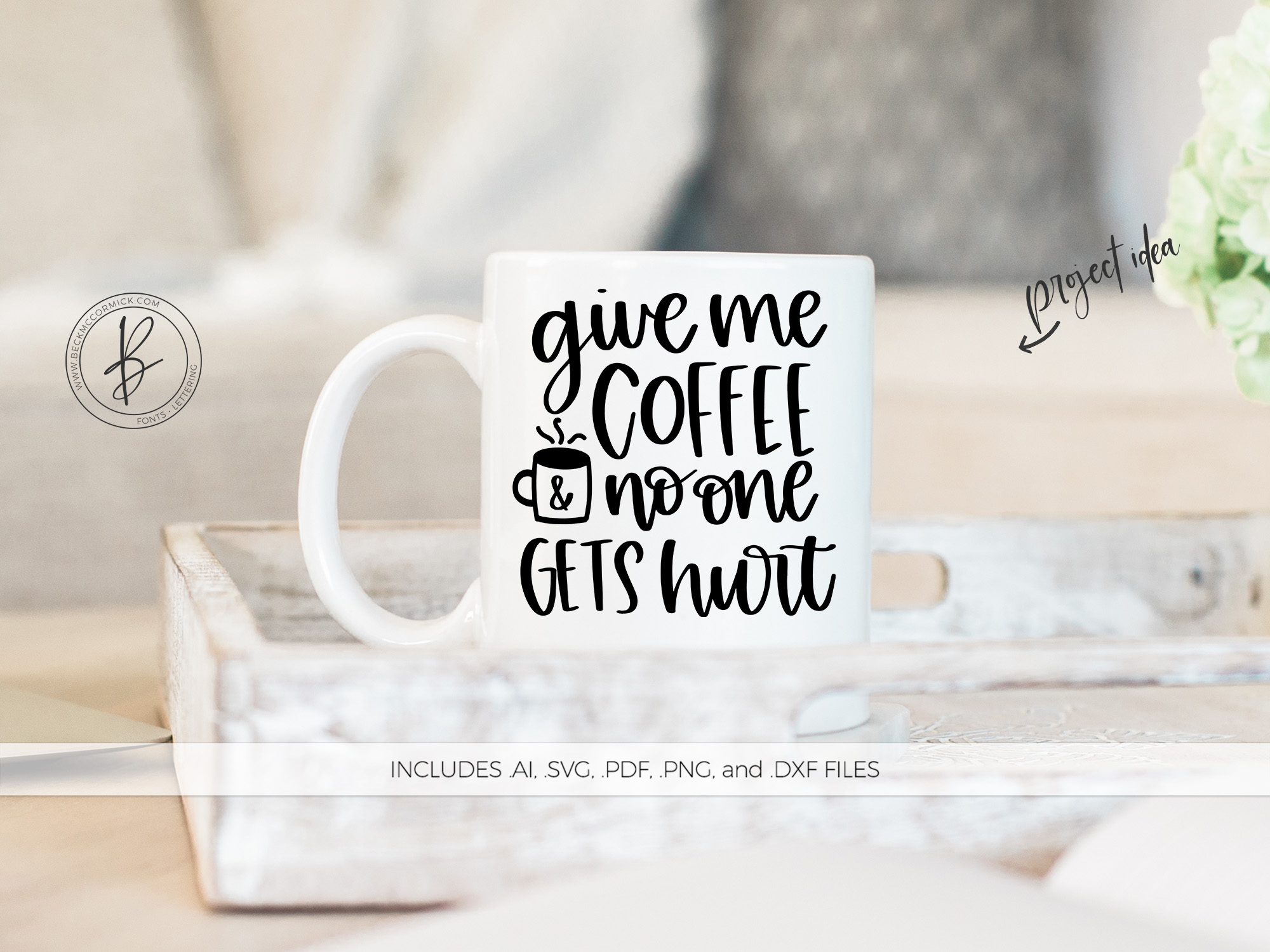 Download Free Give Me Coffee And No One Gets Hurt Graphic By Beckmccormick for Cricut Explore, Silhouette and other cutting machines.