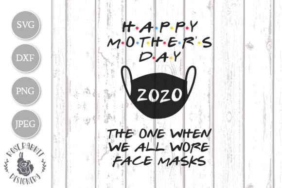 Download Free Happy Mother S Day 2020 Graphic By Rose Rabbit Designery for Cricut Explore, Silhouette and other cutting machines.