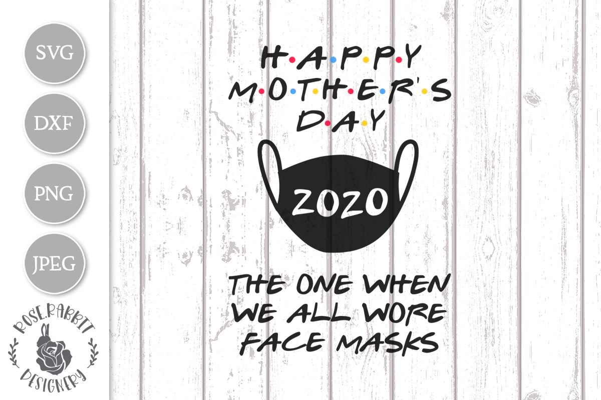 Download Free Happy Mother S Day 2020 Graphic By Rose Rabbit Designery Creative Fabrica for Cricut Explore, Silhouette and other cutting machines.