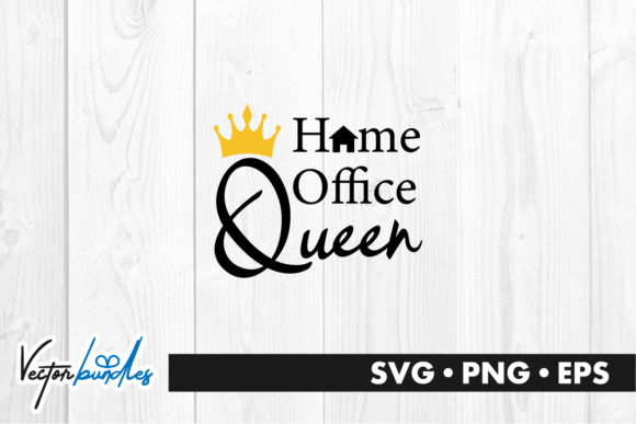 Download Free Home Office Queen Quote Graphic By Vectorbundles Creative Fabrica for Cricut Explore, Silhouette and other cutting machines.