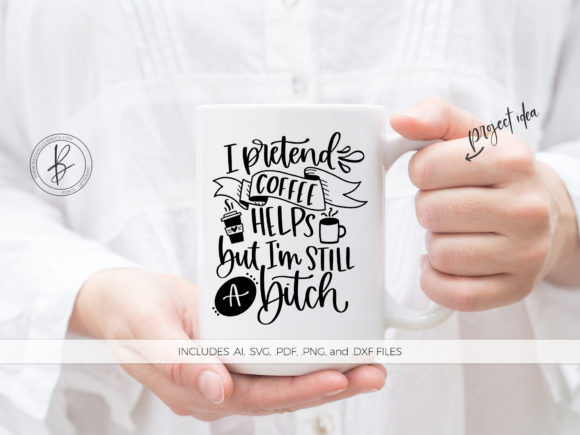Download Free I Pretend Coffee Helps Graphic By Beckmccormick Creative Fabrica for Cricut Explore, Silhouette and other cutting machines.
