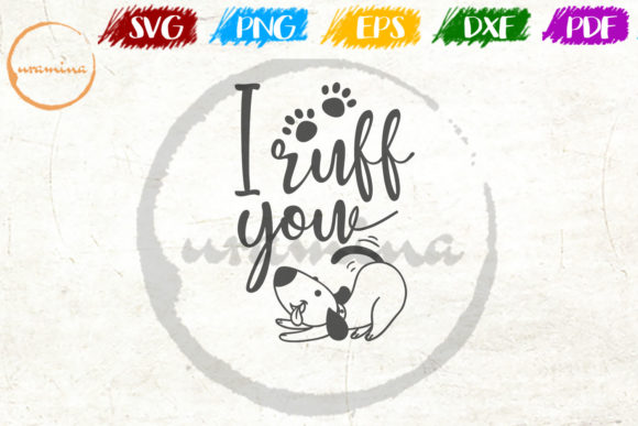 Download Free I Ruff You Graphic By Uramina Creative Fabrica for Cricut Explore, Silhouette and other cutting machines.