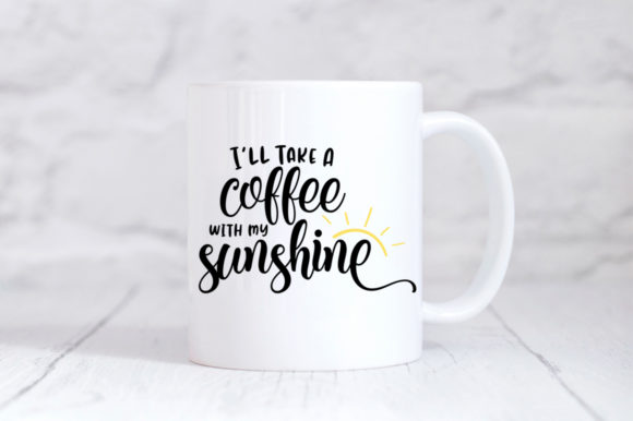 Download Free I Will Take A Coffee With My Sunshine Grafik Von Simply Cut Co for Cricut Explore, Silhouette and other cutting machines.