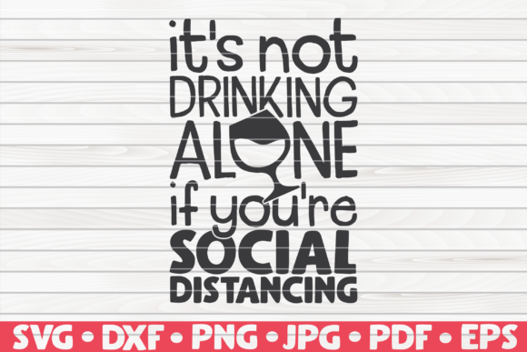 Download Free It S Not Drinking Alone Graphic By Mihaibadea95 Creative Fabrica for Cricut Explore, Silhouette and other cutting machines.