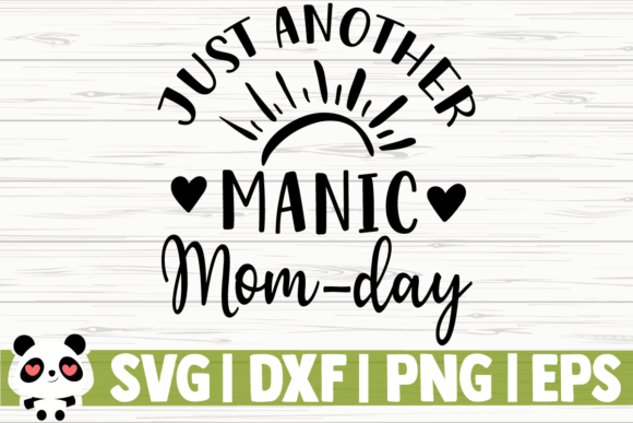 Download Free Just Another Manic Mom Day Graphic By Creativedesignsllc for Cricut Explore, Silhouette and other cutting machines.