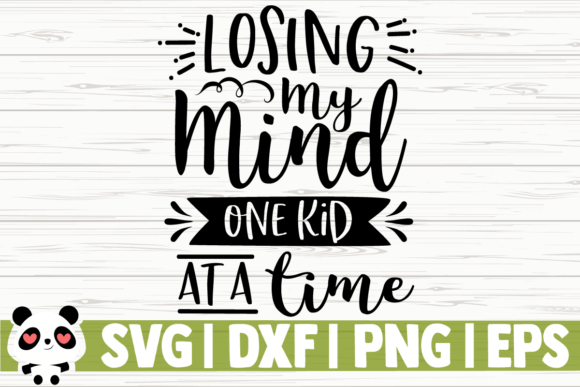 Download Free Losing My Mind One Kid At A Time Graphic By Creativedesignsllc for Cricut Explore, Silhouette and other cutting machines.