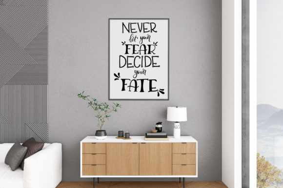 Download Free Never Let Your Fear Decide Your Fate Graphic By Oldmarketdesigns for Cricut Explore, Silhouette and other cutting machines.