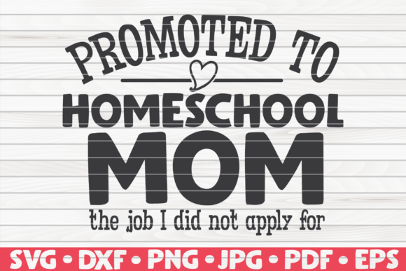 Download Free Promoted To Homeschool Mom Graphic By Mihaibadea95 Creative for Cricut Explore, Silhouette and other cutting machines.