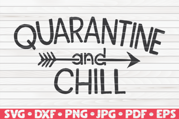 Download Free Quarantine And Chill Graphic By Mihaibadea95 Creative Fabrica for Cricut Explore, Silhouette and other cutting machines.
