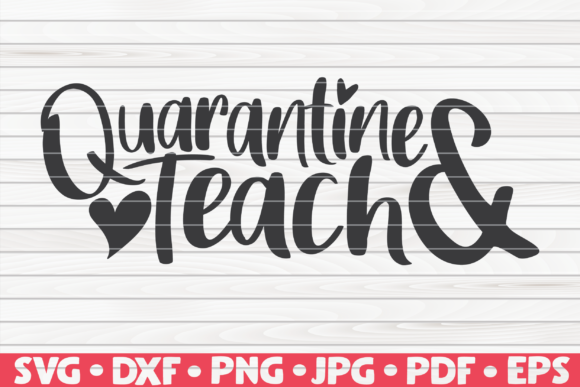 Download Free Quarantine And Teach Graphic By Mihaibadea95 Creative Fabrica for Cricut Explore, Silhouette and other cutting machines.