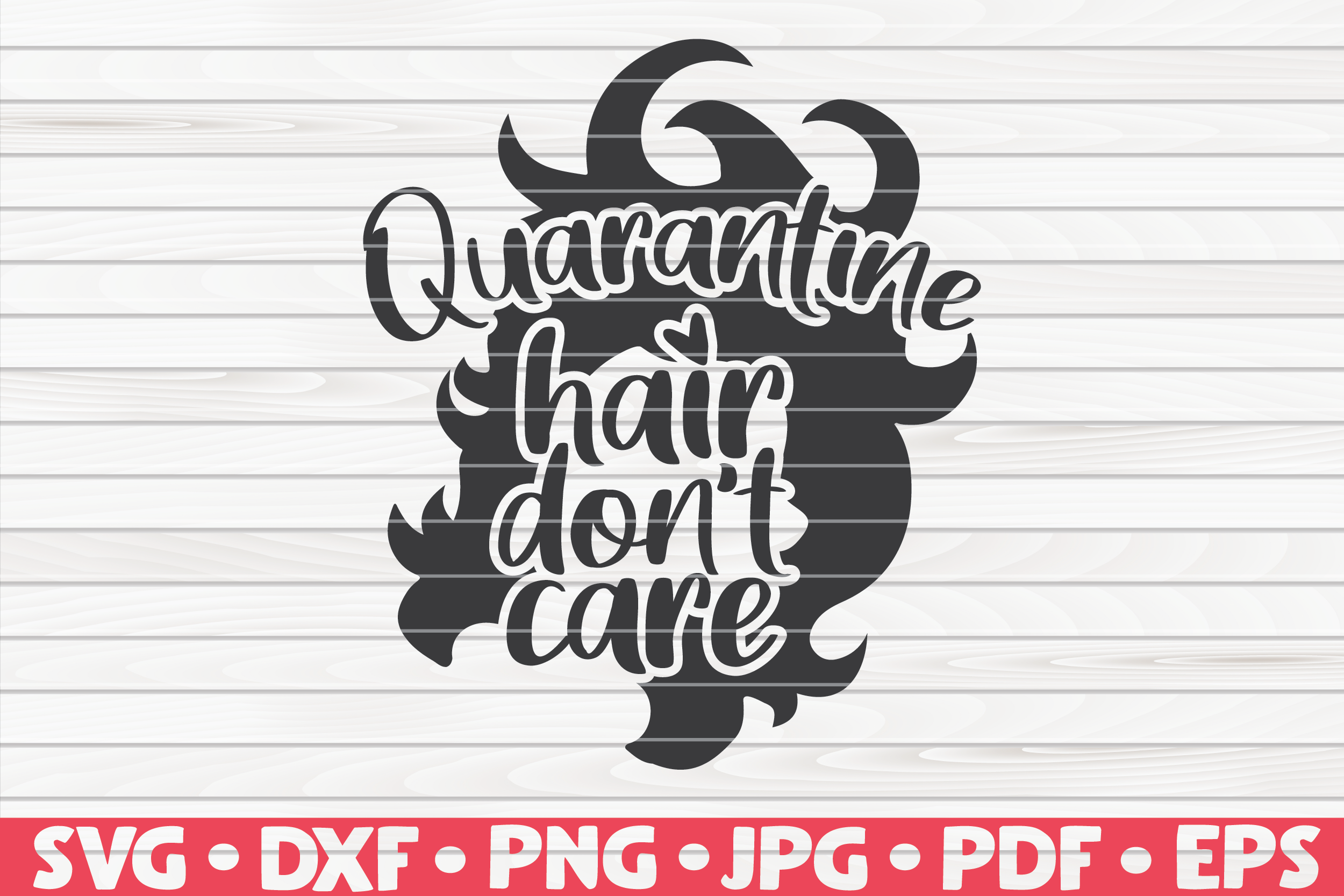 Download Free Quarantine Hair Don T Care Graphic By Mihaibadea95 Creative for Cricut Explore, Silhouette and other cutting machines.