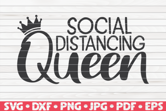 Download Free Social Distancing Queen Graphic By Mihaibadea95 Creative Fabrica for Cricut Explore, Silhouette and other cutting machines.