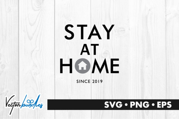 Download Free Stay At Home Quote Graphic By Vectorbundles Creative Fabrica for Cricut Explore, Silhouette and other cutting machines.
