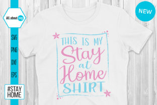 Download Free This Is My Stay At Home Shirt Graphic By All About Svg for Cricut Explore, Silhouette and other cutting machines.