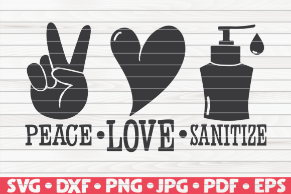 Download Free Peace Love Sanitize Graphic By Mihaibadea95 Creative Fabrica for Cricut Explore, Silhouette and other cutting machines.