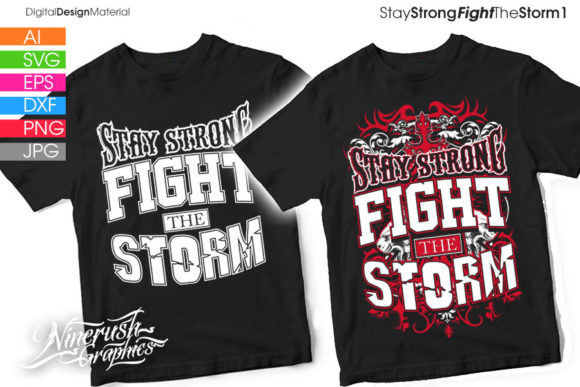 Download Free Stay Strong Fight The Storm 1 Quote Graphic By Ninerush for Cricut Explore, Silhouette and other cutting machines.