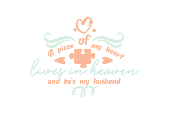 Download Free A Piece Of My Heart Lives In Heaven And He S My Husband Svg Cut for Cricut Explore, Silhouette and other cutting machines.