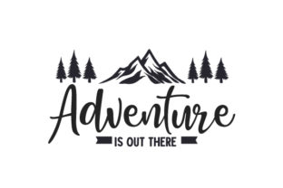 Adventure is out There Camping Craft Cut File By Creative Fabrica Crafts