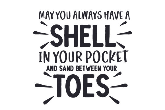 May You Always Have a Shell in Your Pocket and Sand Between Your Toes Summer Craft Cut File By Creative Fabrica Crafts