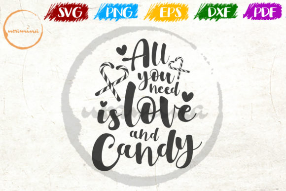 Download Free All You Need Is Love And Candy Graphic By Uramina Creative Fabrica for Cricut Explore, Silhouette and other cutting machines.