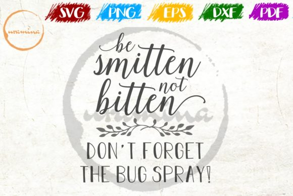 Download Free Be Smitten Not Bitten Don T Forget Graphic By Uramina Creative for Cricut Explore, Silhouette and other cutting machines.