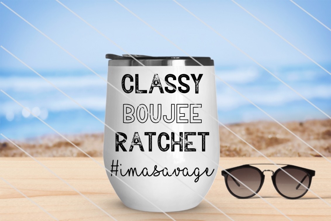 Download Free Classy Boujee Ratchet Savage Graphic By Amy Anderson Designs for Cricut Explore, Silhouette and other cutting machines.