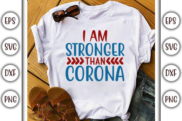 Print on Demand: Corona Virus Design, I Am Stronger Graphic Print Templates By GraphicsBooth
