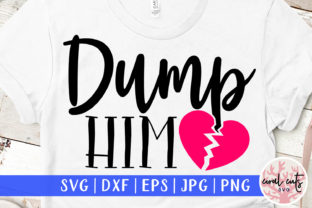 Download Free Dump Him Graphic By Coralcutssvg Creative Fabrica for Cricut Explore, Silhouette and other cutting machines.